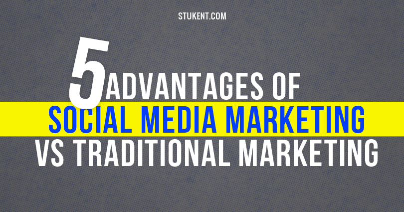 Advantages Social Media Marketing vs Traditional Marketing