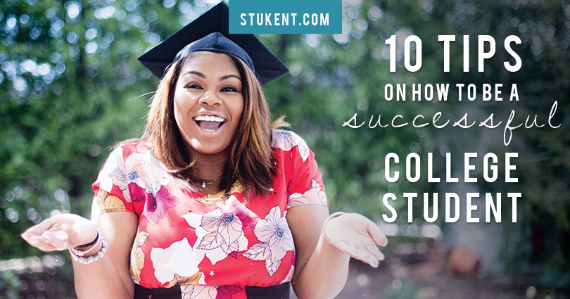 Ten tips on how to be a successful college student - Stukent