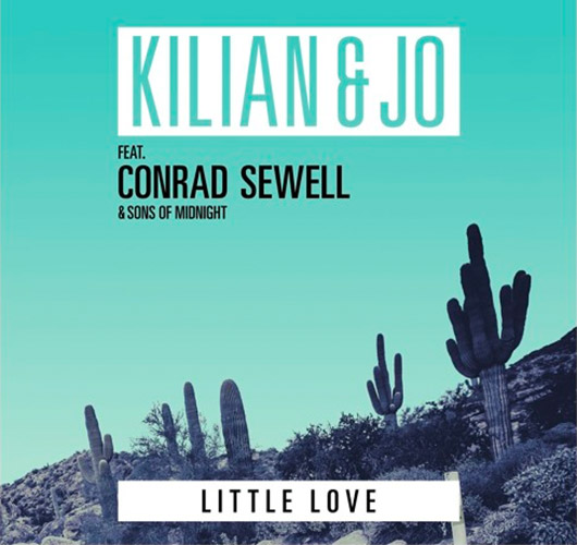 Kilian & Jo – Little Love (ft. Conrad Sewell)