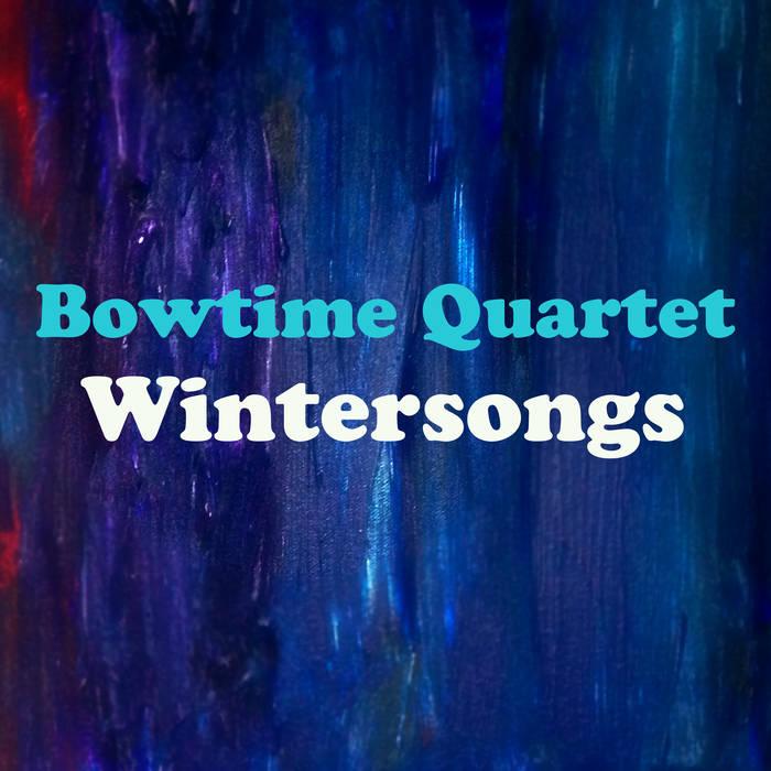 Bowtime Quartet – Wintersongs