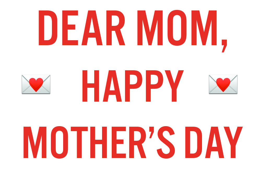 Happy Mother\u0027s Day   A Thank You Letter to My Mom
