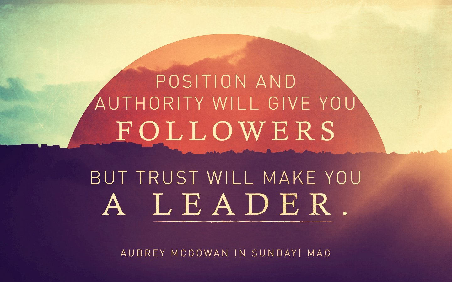 Make Own Quote Wallpaper Sunday Magazine Trust And Leadership