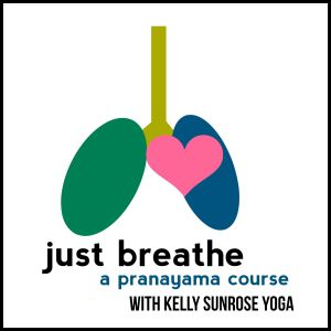 a pranayama course with Kelly Sunrose Yoga