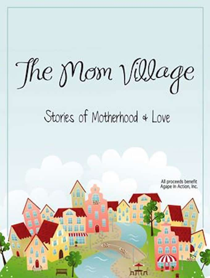 The Mom Village: Stories of Motherhood & Love