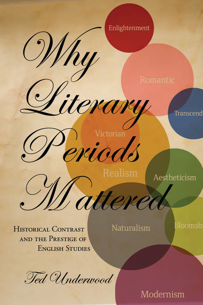 Why Literary Periods Mattered Historical Contrast and the Prestige