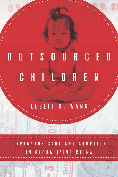 Outsourced Children Orphanage Care and Adoption in Globalizing