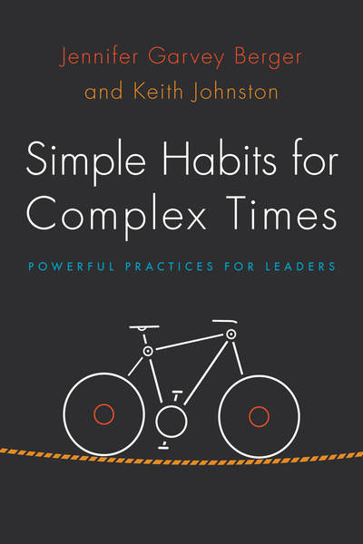 Simple Habits for Complex Times Powerful Practices for Leaders