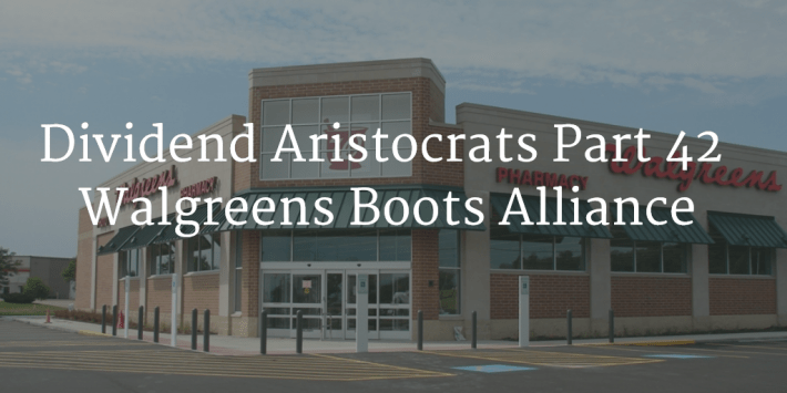 dividend aristocrats part 42  walgreens boots alliance inc  wba