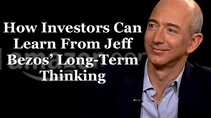 How Investor Can Learn From Jeff Bezos' Long-Term Thinking