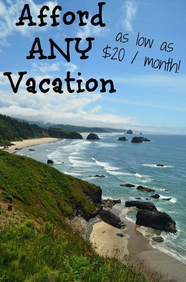 Afford ANY Vacation as Low as $20 Per Month! + Travel Tips