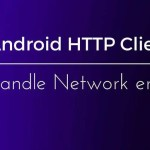 Android HTTP Client : Network error and ConnectivityManager