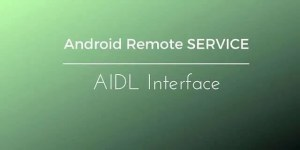 android_remote_service_aidl_tutorial