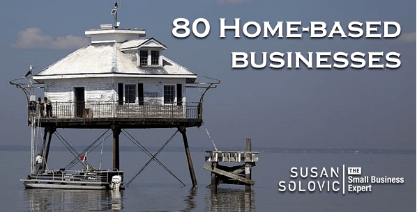 of 80 home based businesses you can do many of these home businesses