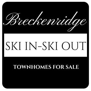 Breckenridge ski in ski out townhomes for sale