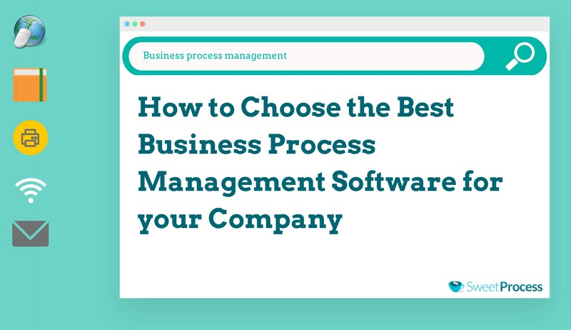 How to Choose the Best Business Process Management Software for Your