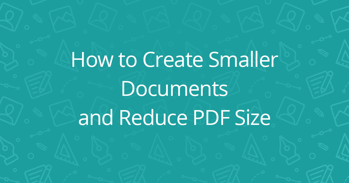 How to Reduce PDF Size and Create Smaller Documents Swift Publisher