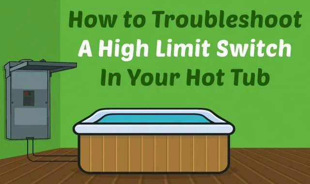 How to Troubleshoot a High Limit Switch in Your Hot Tub