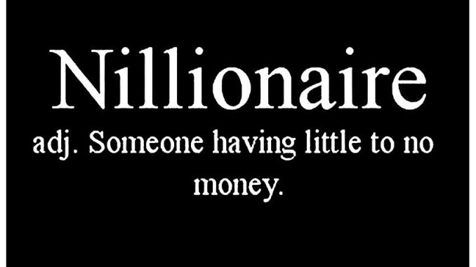 A Nillionaire is someone having little to no money