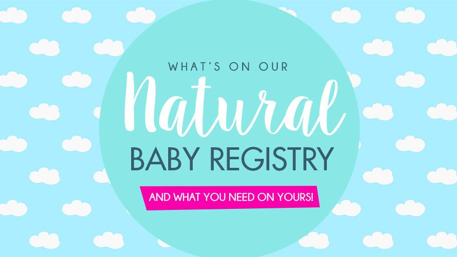 Natural Baby Registry Checklist - T1D Living