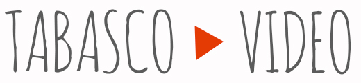 Tabasco Video
