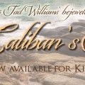 Caliban&#039;s Hour by Tad Williams