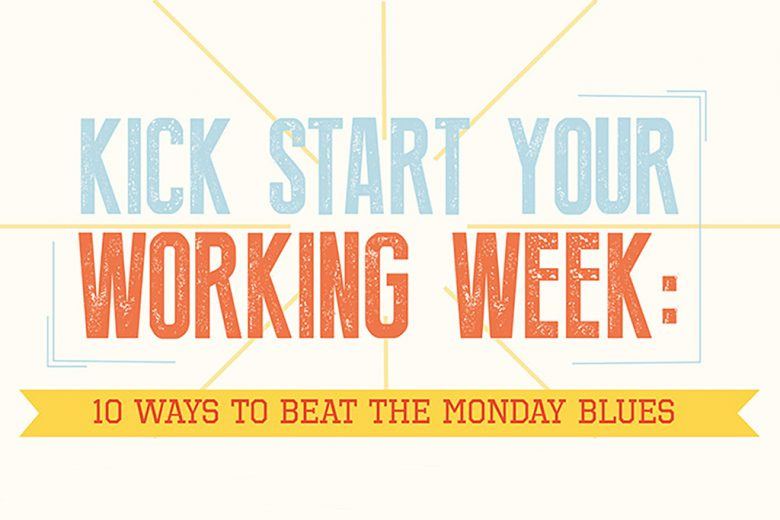 10 ways to kick start your working week (and beat Monday blues