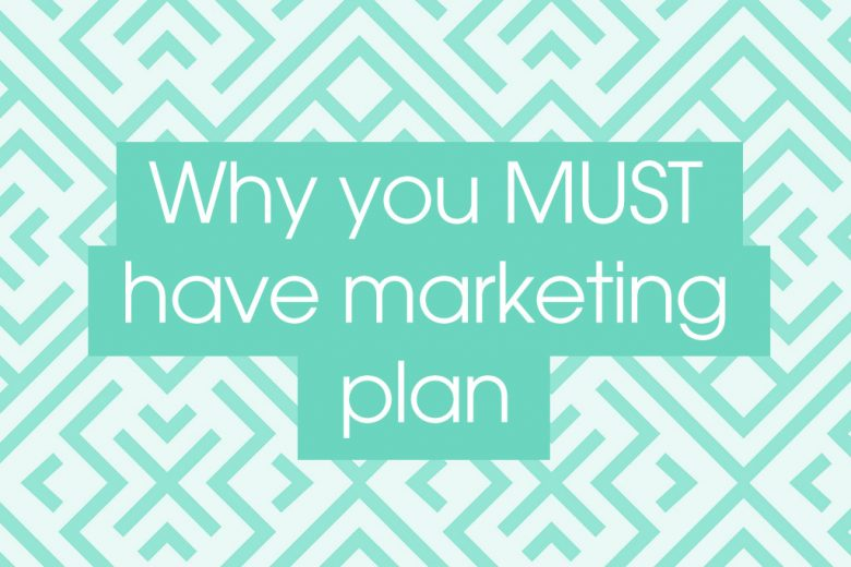17 reasons why your business needs a marketing plan - Talented