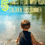 5 THINGS TO DO WITH YOUR CHILDREN THIS SUMMER