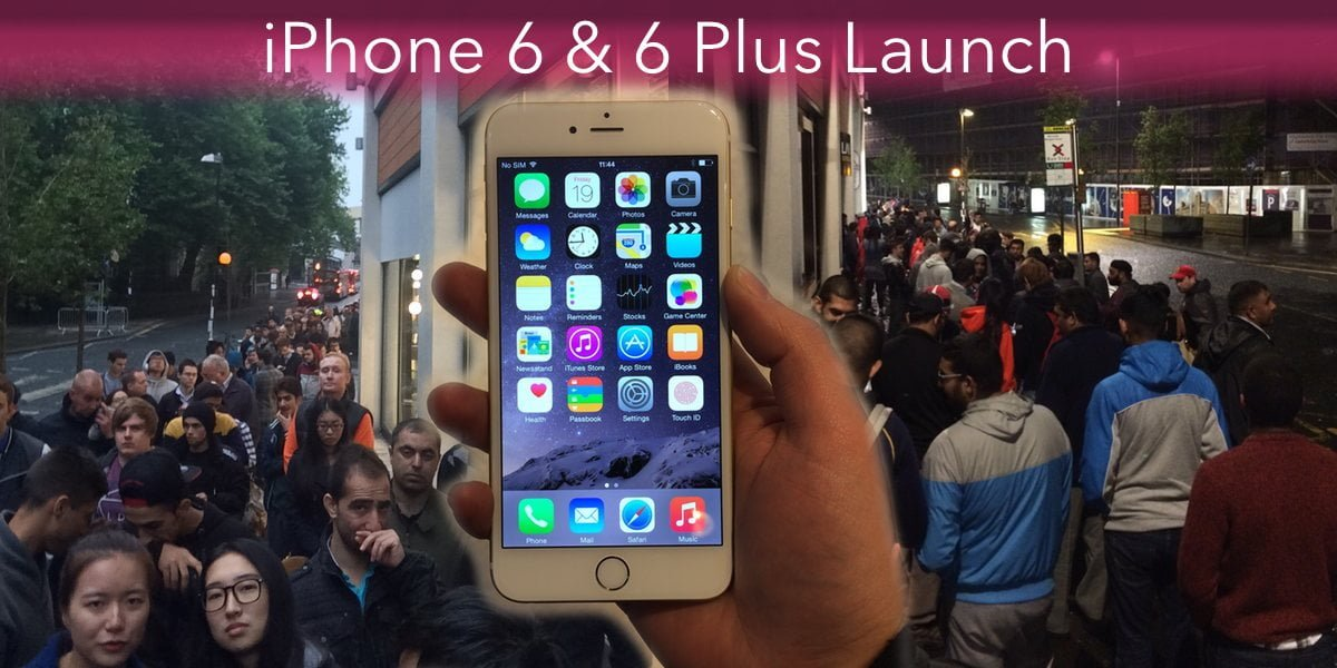 iPhone 6 & Plus Launch