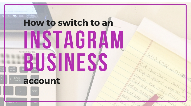 How To Switch To A Business Account on Instagram (and Why You Want To)