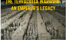 The Terracotta Warriors: An Emperor's Legacy