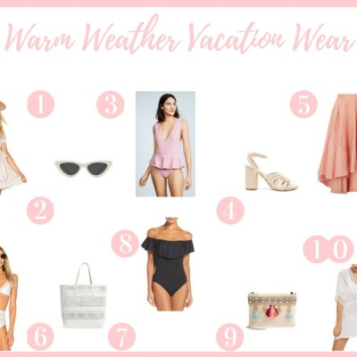 Warm Weather Dreaming + Vacation Wear