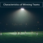 Four Characteristics of a Winning Team