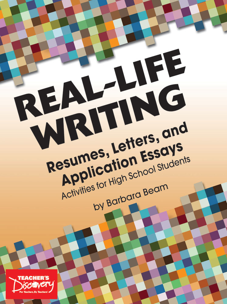 Real-Life Writing Resumes, Letters, and Application Essays