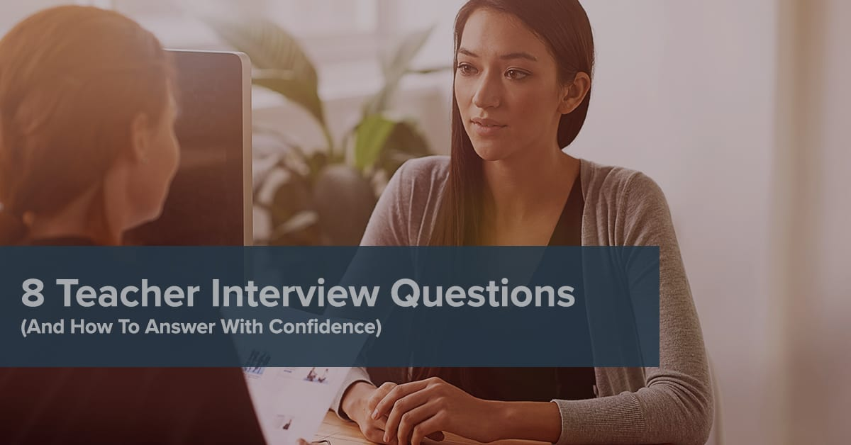 8 Teacher Interview Questions (+ How To Answer Confidently)