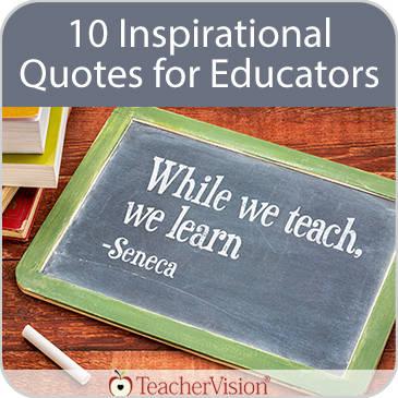10 Inspirational Quotes for Educators - TeacherVision Teacher Vision