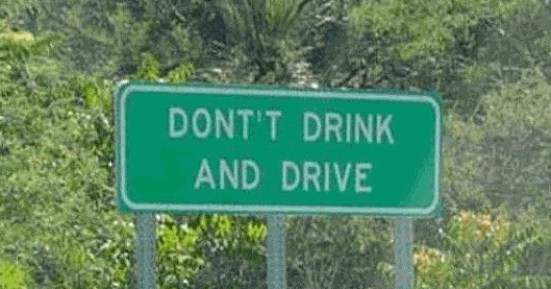 don't drink and drive misspelled, funny store signs, fun advertisements, ads, worst ever, bad, street signs, real estate, misspelled, wrong, fail, stupid, wtf, bad product names, funny names, funny people, wrong place wrong time,
