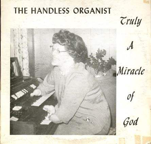 The Handless Organist, Worst Album Covers, I mean really bad album covers. Horrible album covers funny album covers classic vinyl lps funny pictures, funny album covers, strange album covers, bizarre rock albums gospel country albums, disco albums rap albums