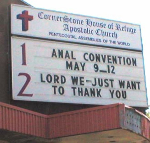 Anal Convention Church Sign Funny Signs Funny Names Town Names Street Signs Lost in Translation Bad English Sexual Innuendos Worst Bad Tattoos Crazy Strange