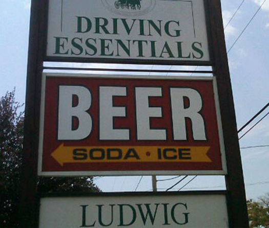Driving Essentials Beer Soda Ice Funny Signs Funny Names Town Names Street Signs Lost in Translation Bad English Sexual Innuendos Worst Bad Tattoos Crazy Strange
