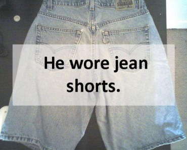 He Wore Jean Shorts ~ 21 Hilariously Shallow Reasons for Breaking Up