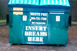 Funny pics~ Trash Dumpster: Insert Dreams Here