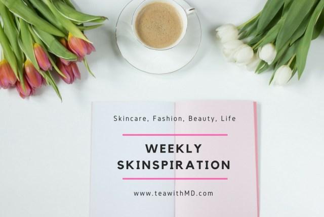weekly skinspiration