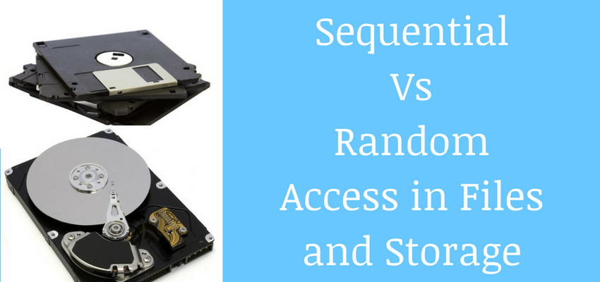 Comparison Between Sequential Vs Random Access in Files and Drives