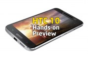 HTC 10 Smartphone Hands-On Preview