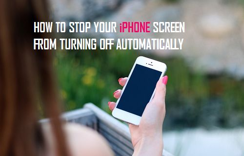How to Stop Your iPhone Screen From Turning Off Automatically - turning off phone