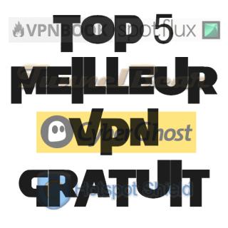 Top 5 VPN GRATUIT