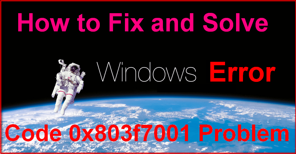Fixed Windows Error Code 0x803f7001 Problem