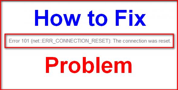 [FIXED] Error ERR_CONNECTION_RESET Code (Chrome) Problem
