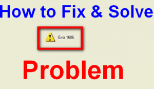 Tricky Ways to Fix Error 1606 Code Problem Instantly